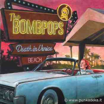 THE BOMBPOPS : Death in Venice Beach - Punkadeka.it