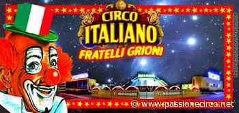 Bussolengo. Circo Grioni, gli spettacoli riprendono giovedì - PassioneCirco.net