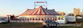 Il Circo Romina Orfei riprende gli spettacoli da San Nicola La Strada (CE) - PassioneCirco.net