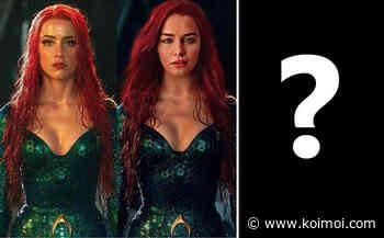 Aquaman 2: Not Emilia Clarke But THIS Actress Replaces Amber Heard? - Koimoi