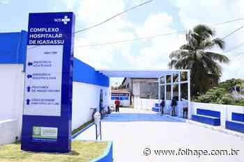 Igarassu anuncia ampliação do Complexo Hospitalar - Blog da Folha - Folha de Pernambuco
