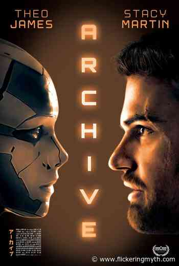 Theo James sci-fi movie Archive gets a poster, trailer and images - Flickering Myth