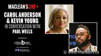 Carol Anderson and Kevin Young in conversation with Paul Wells: Maclean's Live - Maclean's