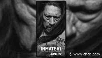 'Inmate #1 - The Rise of Danny Trejo' - CHCH News