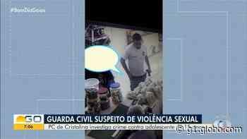 Agente da Guarda Municipal de Cristalina é suspeito de importunação sexual contra adolescente - G1
