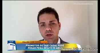 Casal de Arapoti tem recolhimento domiciliar decretado - Folha Extra