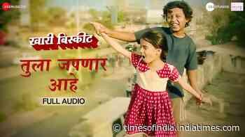 Khari Biscuit | Song - Tula Japnar Aahe - Times of India