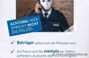 POL-BN: Bonn/Wachtberg: Vorsicht! Falsche Polizisten rufen weiter an! - Presseportal.de