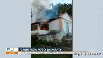 Igreja católica considerada patrimônio histórico pega fogo em Paraty - G1