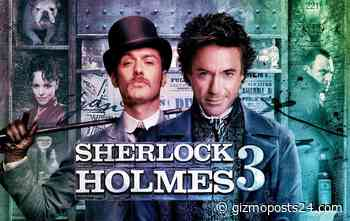 Sherlock Holmes 3: Robert Downey Jr. is back as Sherlock Holmes!!! Paul Anderson's also Returning!!! ... - Gizmo Posts 24