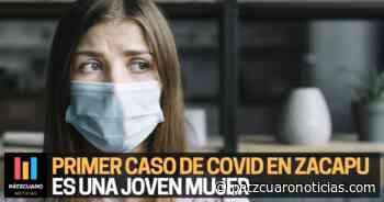 Primer caso de CORONAVIRUS en Zacapu es una joven mujer - Pátzcuaro Noticias