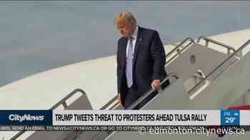 Trump issues threat to protesters ahead of Tula, Oklahoma rally - CityNews Edmonton