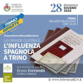 """""""La grande guerra e l'influenza spagnola a Trino"""" - InfoVercelli24.it"""