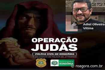 PC deflagra operação e prende latrocidas de ex-morador de Pimenta Bueno que foi morto degolado - Roagora