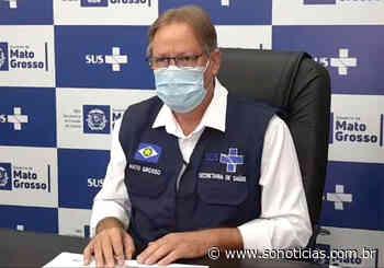 Secretário estadual de Saúde recomenda lockdown em Sinop, Sorriso, Nova Mutum e Alta Floresta - Só Notícias