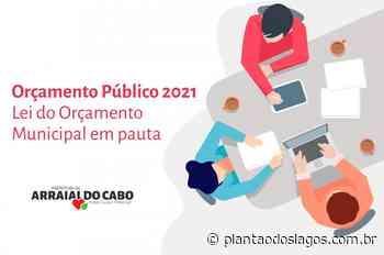 Prefeitura de Arraial do Cabo coloca em pauta orçamento público para o próximo ano - Plantão dos Lagos