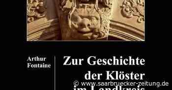 Buch von Arthur Fontaine stellt Klöster im Landkreis Merzig-Wadern vor - Saarbrücker Zeitung