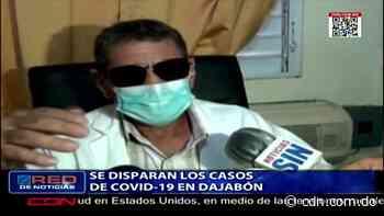 Se disparan los casos de coronavirus en Dajabón - CDN