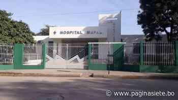Personal de salud del hospital en Yacuiba se repliega por falta de pruebas para Covid - Pagina Siete