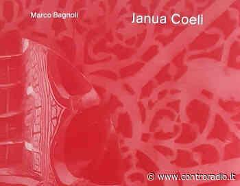 Marco Bagnoli, Scala Coeli. Due libri, un canto. A San Miniato. - Controradio