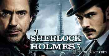 """""""Sherlock Holmes 3"""": Robert Jr Downey, Jude Law are coming!! Read here for Release Date, Cast, ... - Gizmo Blaze"""
