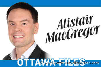 Alistair MacGregor column: Parliament still working, despite what some are saying - Cowichan Valley Citizen