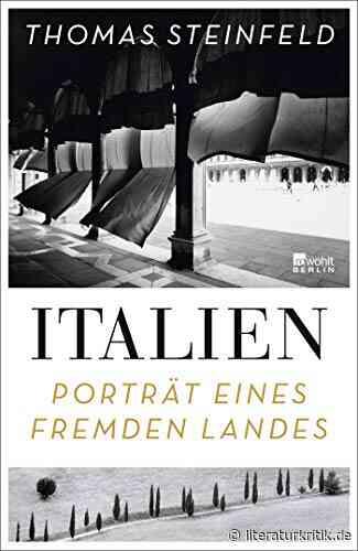 """Bars und Heiligenkult, Bauruinen und Olivenöl - Thomas Steinfeld erzählt umfassend von Italien und bietet ein """"Porträt eines fremden Landes"""" : literaturkritik.de - literaturkritik.de"""