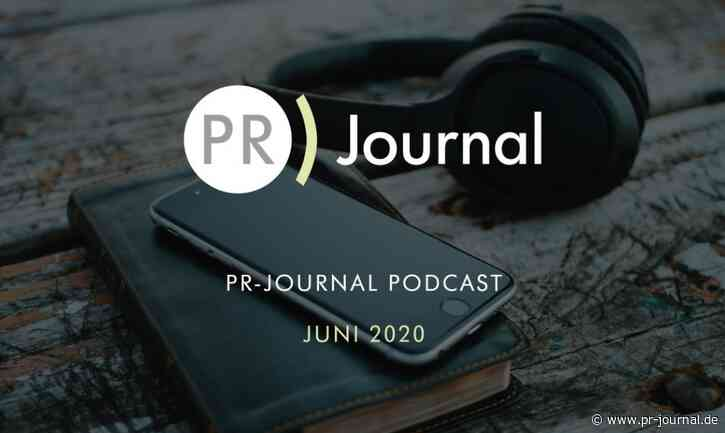 PR-Journal-Podcast #Juni 2020: Die Themen des Monats zum Nachhören