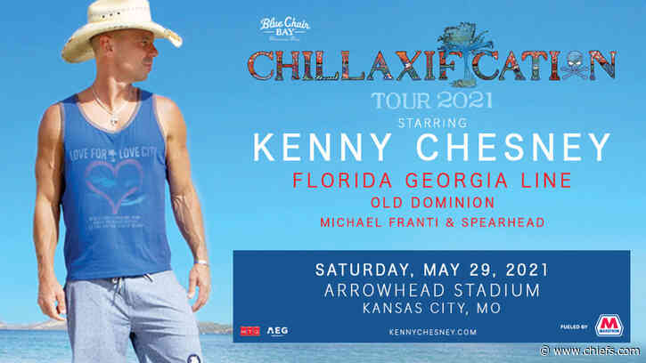 FINALLY… Kenny Chesney 2020 Chillaxification Rescheduled Shows - chiefs.com