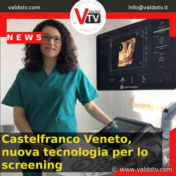 A Castelfranco Veneto nuova tecnologia per lo screening - Valdo Tv - Organizzazione Giornalistica Europea