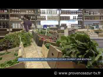 La Penne-sur-Huveaune : Les producteurs locaux ouvrent leur boutique - PROVENCE AZUR