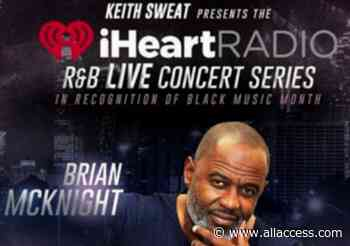 Brian McKnight To Perform Tonight On Keith Sweat's R&B Live Concert Series | ... - All Access Music Group
