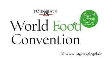 Tagesspiegel Konferenz: World Food Convention – Digital Edition 2020: Covid-19 bleibt akute Bedrohung der globalen Ernährungssicherheit. Investitionen aller Akteure in Nachhaltigkeit gefordert - Tagesspiegel