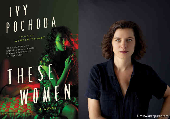 In 'These Women,' novelist Ivy Pochoda focuses on victims of crime, not the serial killer