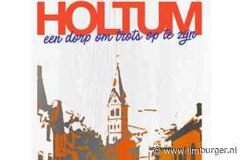 Boek 'Holtum een dorp om trots op te zijn' gelanceerd - De Limburger
