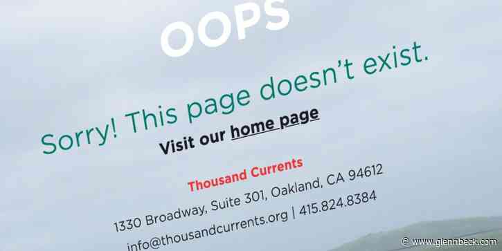 Thousand Currents abruptly removes board of directors page after Glenn exposes shady characters