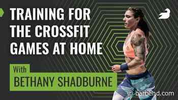 Bethany Shadburne: Training for the CrossFit Games At Home (Podcast) - BarBend
