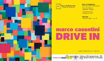 """La Rocca di Umbertide ospita """"Drive In"""", mostra personale di Marco Casentini - MyDreams"""