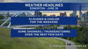 Edmonton weather for Friday, June 26 - CTV News Edmonton