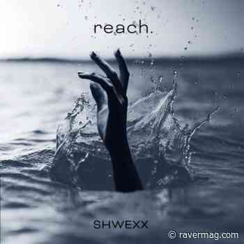 """SHWEXX RELEASES DUBSTEP HEAVY """"reach."""" - Raver Mag."""