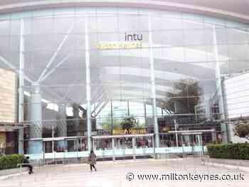 Milton Keynes shopping centre owners intu go into administration - Milton Keynes Citizen
