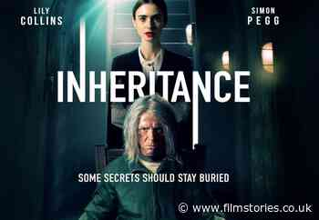 Inheritance trailer: Lily Collins and Simon Pegg star in new thriller - Film Stories