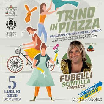 """Domenica 5 luglio torna """"Trino in piazza"""" - Prima Vercelli"""