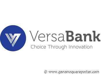 "VersaBank Celebrates 40 Years as Canada's ""Bank of the Future"" - Gananoque Reporter"