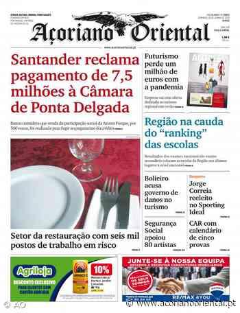 Santander reclama pagamento de 7,5 milhões à Câmara de Ponta Delgada - Açoriano Oriental