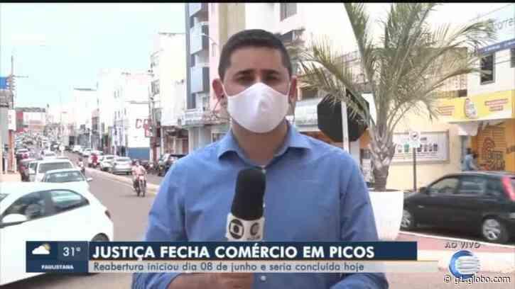 Picos segue decisão judicial e fecha o comércio; comerciantes descumprem regra e abrem - G1