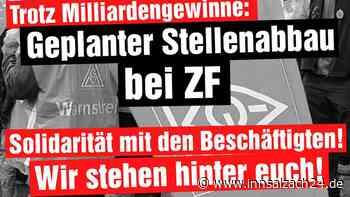 Aschau / Waldkraiburg: Gegen den Stellenabbau bei-ZF – Solidarität mit den Beschäftigten! - innsalzach24.de