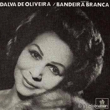 Discos para descobrir em casa – 'Bandeira branca', Dalva de Oliveira, 1970 - G1