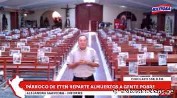 Chiclayo: Párroco de Eten reparte almuerzo a gente pobre en plena pandemia - exitosanoticias