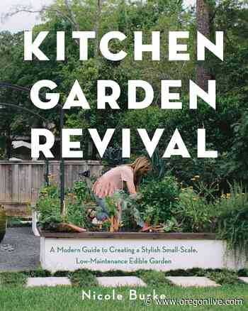 'Kitchen Garden Revival': Growing food can be easy and benefit the planet - oregonlive.com